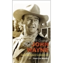 John Wayne The Grit and Wisdom of an American Icon